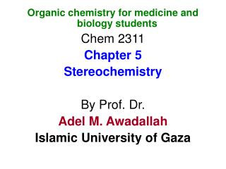 Organic chemistry for medicine and biology students Chem 2311 Chapter 5 Stereochemistry