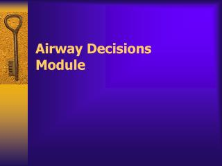 Airway Decisions Module
