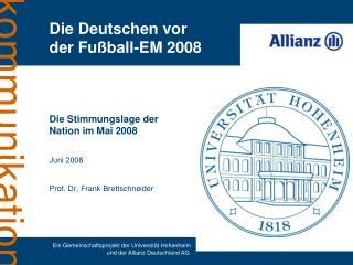 Die Stimmungslage der Nation im Mai 2008   Juni 2008   Prof. Dr. Frank Brettschneider