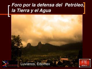 Foro por la defensa del  Petróleo, la Tierra y el Agua