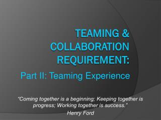 Teaming & Collaboration Requirement: