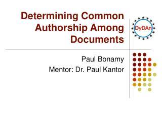 Determining Common Authorship Among Documents