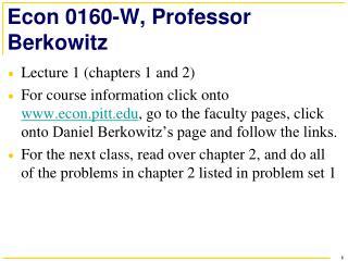 Econ 0160-W, Professor Berkowitz
