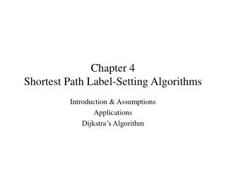 Chapter 4 Shortest Path Label-Setting Algorithms