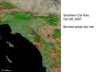 Southern Cal fires Oct 29, 2007 Burned areas are red