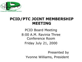 PCID/PTC JOINT MEMBERSHIP MEETING