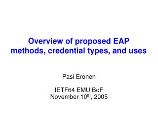 Overview of proposed EAP methods, credential types, and uses