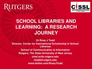 SCHOOL LIBRARIES AND LEARNING:  A RESEARCH JOURNEY