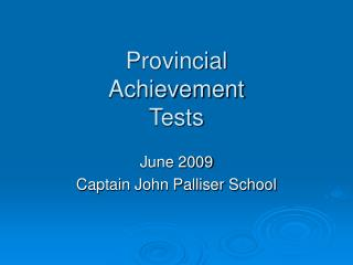 Provincial Achievement  Tests