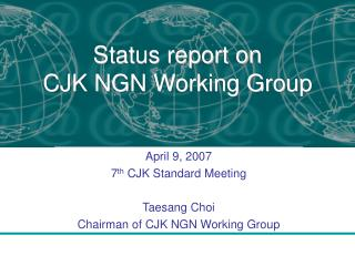 Status report on  CJK NGN Working Group