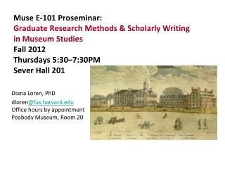 Diana Loren, PhD dloren @fas.harvard Office hours by appointment  Peabody Museum, Room 20
