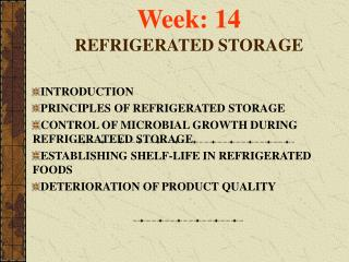 Week: 14 REFRIGERATED STORAGE