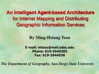 By Ming-Hsiang Tsou E-mail: mtsou@mail.sdsu Phone: 619-5940205 Fax: 619-5944938