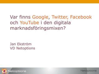 AGENDA Presentation av Netoptions