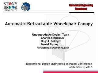 Undergraduate Design Team  Charles Stepaniuk              Hugo I. Gallegos  Daniel Totong