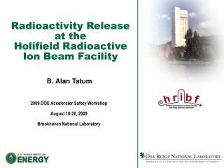 Radioactivity Release  at the  Holifield Radioactive  Ion Beam Facility