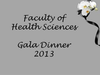 Faculty of Health Sciences Gala Dinner 2013