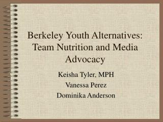 Berkeley Youth Alternatives:  Team Nutrition and Media Advocacy