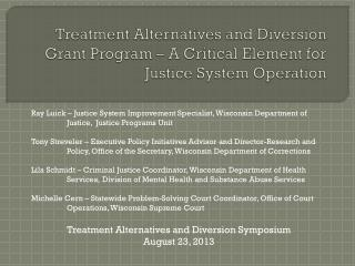 Treatment Alternatives and Diversion Symposium August 23, 2013
