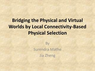 Bridging the Physical and Virtual Worlds by Local Connectivity-Based Physical Selection