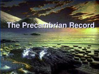 The Precambrian Record