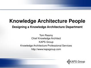 Knowledge Architecture People Designing a Knowledge Architecture Department