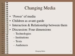 Changing Media