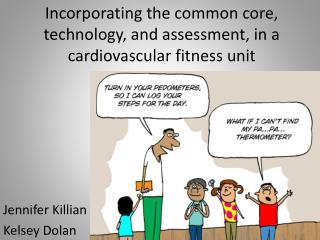 Incorporating the common core, technology, and assessment, in a cardiovascular fitness unit