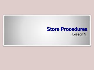 Store Procedures