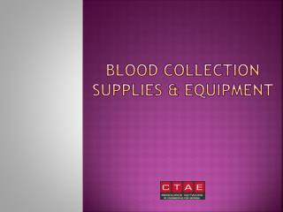 Blood Collection Supplies & Equipment