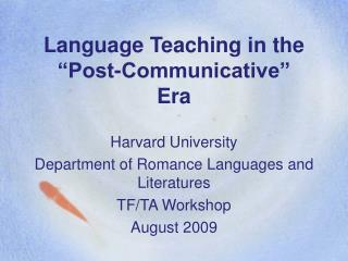 "Language Teaching in the ""Post-Communicative"" Era"