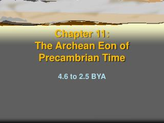 Chapter 11: The Archean Eon of Precambrian Time