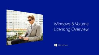 Windows  8  Volume Licensing Overview