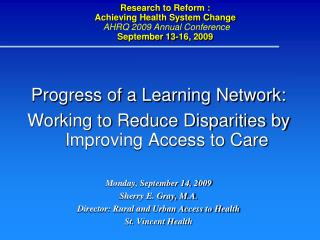 Progress of a Learning Network:  Working to Reduce Disparities by Improving Access to Care