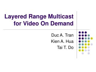 Layered Range Multicast for Video On Demand