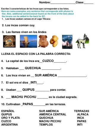 LLENA EL ESPACIO CON LA PALABRA CORRECTA: La capital de los Inca era__ CUZCO ________.