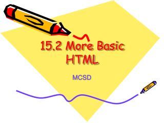15.2 More Basic HTML