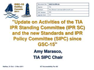 Update on Activities of the TIA IPR Standing Committee IPR SC and the new Standards and IPR Policy Committee SIPC since