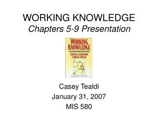 WORKING KNOWLEDGE Chapters 5-9 Presentation