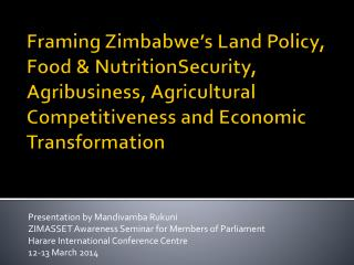 Presentation by Mandivamba Rukuni ZIMASSET Awareness Seminar for Members of Parliament
