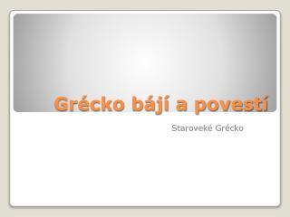 Grécko bájí a povestí