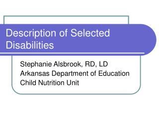 Description of Selected Disabilities