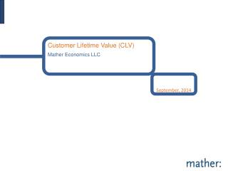 Customer Lifetime Value (CLV) Mather Economics LLC