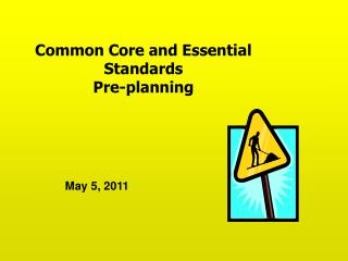 Common Core and Essential Standards Pre-planning