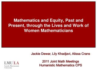 Mathematics and Equity, Past and Present, through the Lives and Work of Women Mathematicians