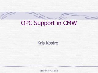OPC Support in CMW