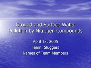 Ground and Surface Water Pollution by Nitrogen Compounds