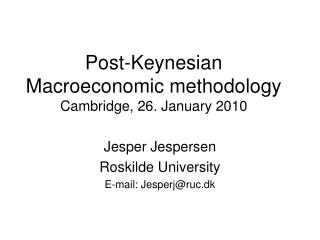 Post-Keynesian Macroeconomic methodology Cambridge, 26. January 2010