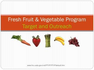 Fresh Fruit & Vegetable Program  Target and Outreach
