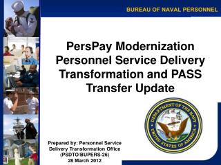 PersPay Modernization Personnel Service Delivery Transformation and PASS Transfer Update